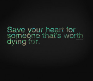 All girls are worth dying for.
