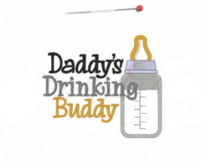 Daddys drinking buddy bottle onesie shirt embroidery applique humor ...
