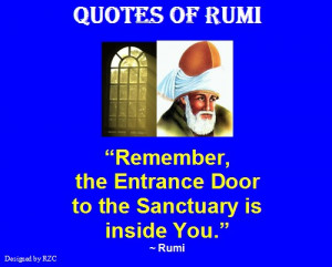 ... to the sanctuary is inside you - Sayings and Quotes of Jalaluddin Rumi
