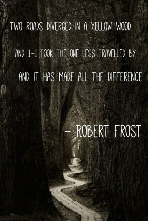 ... my favorites :) Robert Frost Quotes, Favorite Quotes, Frostings Quotes