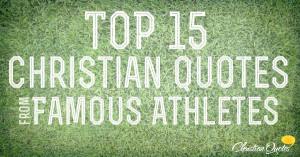 Top 15 Quotes from Famous Athletes