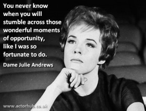 Inspirational quote from the wonderful Julie Andrews. Have a great ...