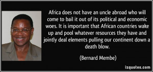 Africa does not have an uncle abroad who will come to bail it out of ...