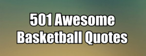 Team Basketball Quotes Motivational