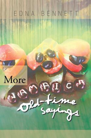 ... com/781/More-Jamaica-Old-Time-Sayings-Bennett-Edna-EB9781426945472.jpg