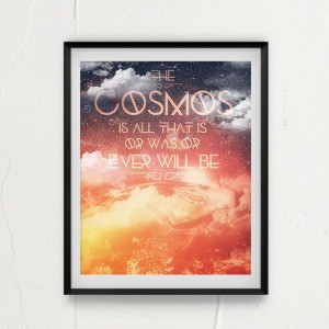 ... www.etsy.com/listing/157184785/carl-sagan-cosmos-quote-limited-edition
