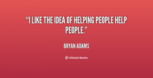 like the idea of helping people help people.""