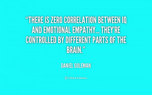 There is zero correlation between IQ and emotional empathy... They're ...