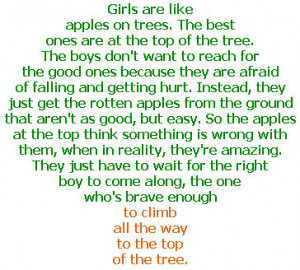 Girls are like apples on trees. The best ones are at the top of the ...