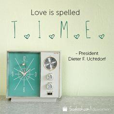 Love = Time #uchtdorf #mormon #ldsquotes #silverfox - MormonFavorites ...