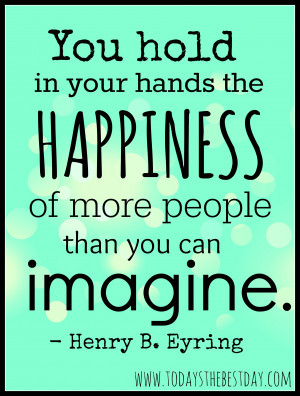 You Hold In Your Hands The Happiness