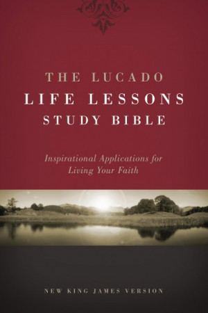 Lucado Life Lessons Study Bible Notes: Inspirational Applications for ...