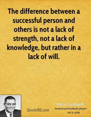 The difference between a successful person and others is not a lack of ...