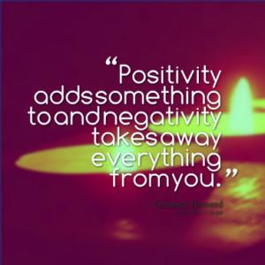 Quotes About: Positivity.negativity