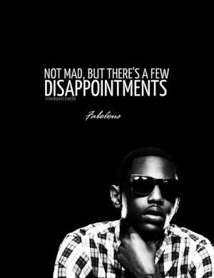 Rapper, fabolous, quotes, sayings, disappointents, not mad