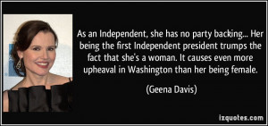 Quotes About Being Independent Woman As an independent, she has no