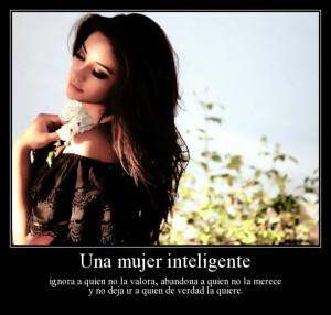 una mujer inteligente ignora a quien no la valora abandona a quien no ...