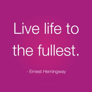 Live Life To The Fullest Quotes Tumblr Live life to the fullest-