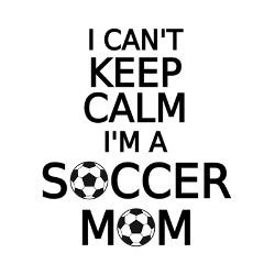 cant_keep_calm_i_am_a_soccer_mom_travel_mug.jpg?height=250&width=250 ...