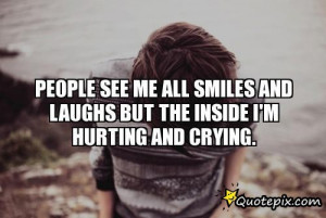 Hurting Inside Quotes But the inside i'm hurting