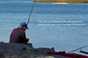 fishing quotes photo: Fishing Fishing.jpg