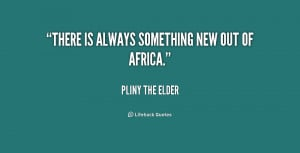 quote-Pliny-the-Elder-there-is-always-something-new-out-of-169486.png