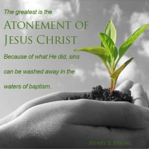 ... . Quote from Henry Eyring about the Atonement of Jesus Christ