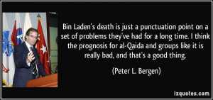 ... Qaida and groups like it is really bad, and that's a good thing