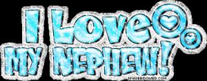 Nephew Ethan, I Love My Nephew Gif 366 145, Quotes Love, Nephew Quotes ...
