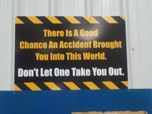 My second place winning safety slogan sign at work ( i.imgur.com )