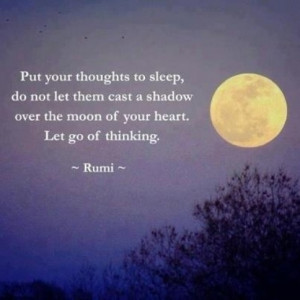Put your thoughts to sleep, do not let them cast a shadow over the ...