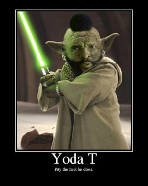 Mr. T Yoda Internet Meme