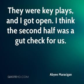 ... plays, and I got open. I think the second half was a gut check for us