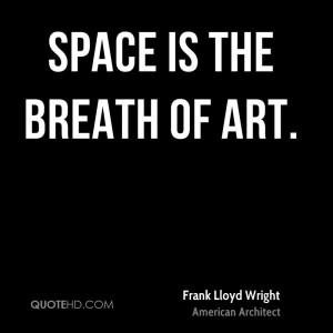 Frank Lloyd Wright Art Quotes