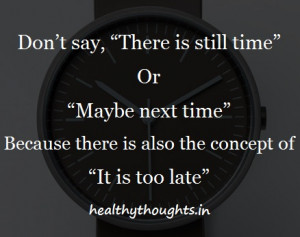 Value Time-Don't Say- Maybe Next Time
