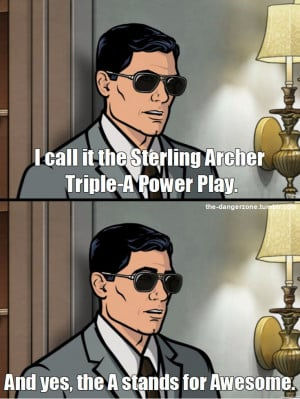 Sterling Archer Triple-A Power Play. #ArcherFX