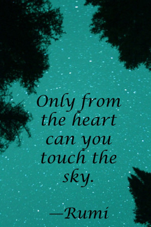 Heart In The Sky Quotes Only from the heart can you