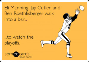 Funny Sports Ecard: Eli Manning, Jay Cutler, and Ben Roethlisberger ...