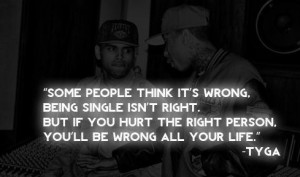 Tyga Rapper Quotes Sayings About Love True Inspirational Pictures