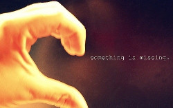 something-is-missing-broken-heart-quote-pic.jpg