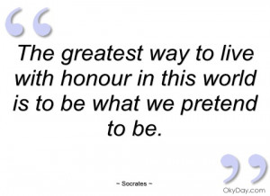 the greatest way to live with honour in socrates