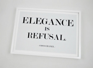 New Art Print: Elegance is Refusal, Coco Chanel Quote Print