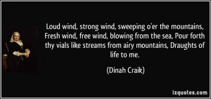wind, strong wind, sweeping o'er the mountains, Fresh wind, free wind ...