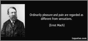 Ordinarily pleasure and pain are regarded as different from sensations ...