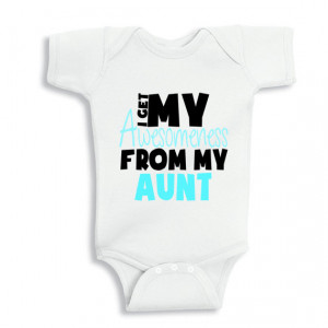 Get My Awesomeness from my Aunt baby bodysuit or Infant T-Shirt