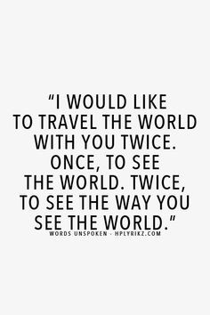 travel the world traveling wanderlust see the world soul mates quote ...