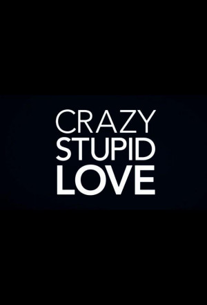 Crazy Stupid Love (2011) Poster | Official Trailer