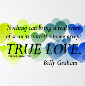 True Love Quotes - Nothing can bring a real sense of security into the ...