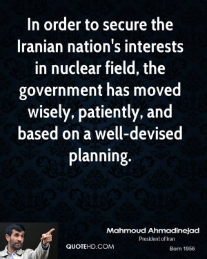 In order to secure the Iranian nation's interests in nuclear field ...