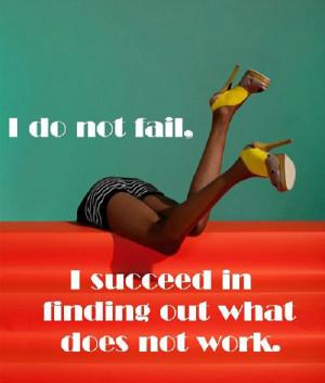 Me? I never fail!